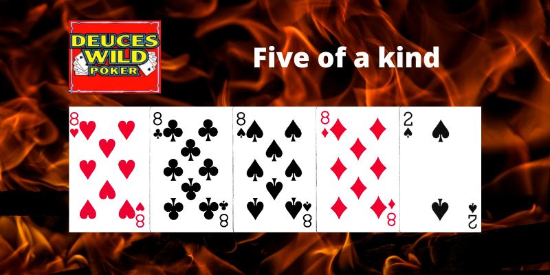 Five of a kind - Deuces Wild Video pokeris