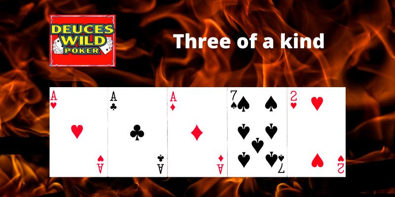 Three of a kind - Deuces Wild Video poker