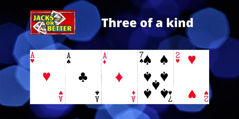 Three of a kind - Jacks or Better Video pokeris